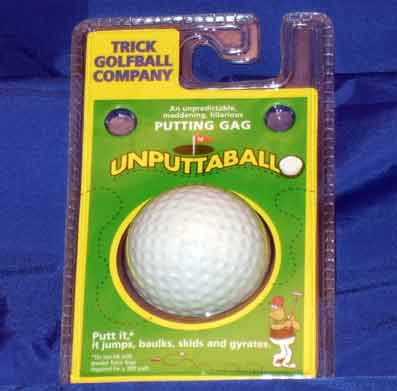 UNPUTTABLE GOLF BALL